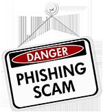 Danger: Phishing Scam